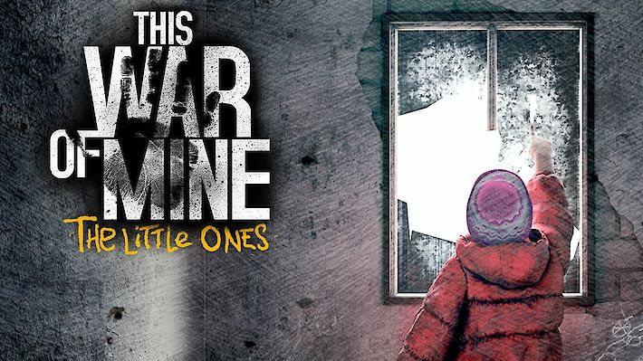 This War of Mine: The Little Ones (PC, PS4, Switch, Xbox One) Test / Review